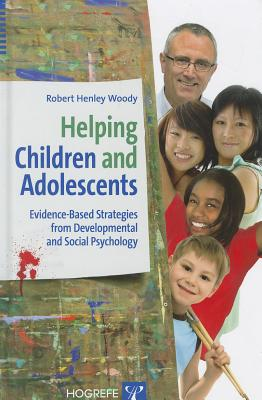 Helping Children and Adolescents By Woody, Robert H.