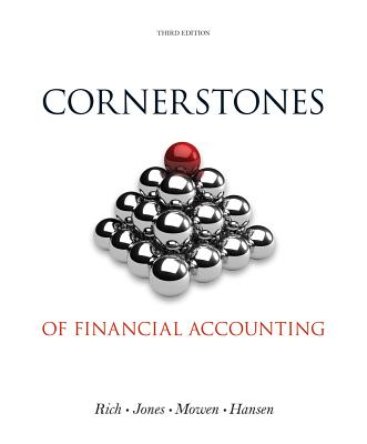 Cornerstones of Financial Accounting By Rich, Jay/ Jones, Jeff/ Mowen, Maryanne/ Hansen, Don